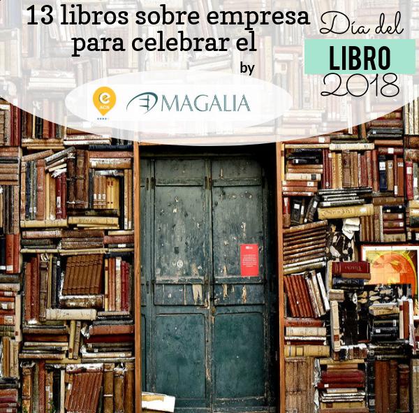 13 libros sobre empresa que cambiarán tu vida. ¡Feliz Día del Libro