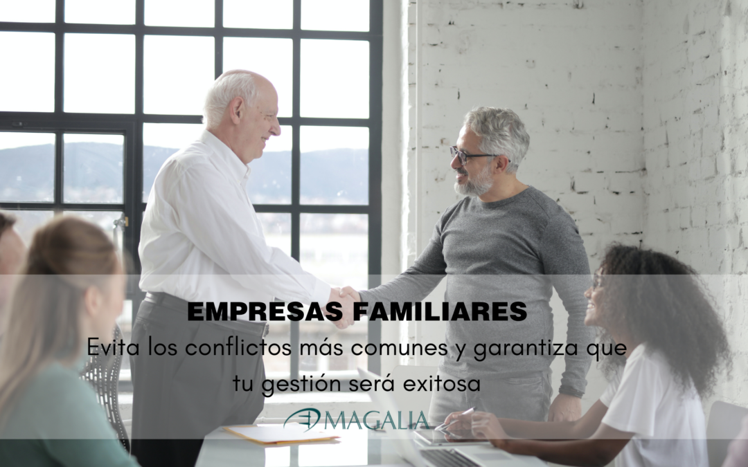 Las empresas familiares y los conflictos más habituales que debes evitar