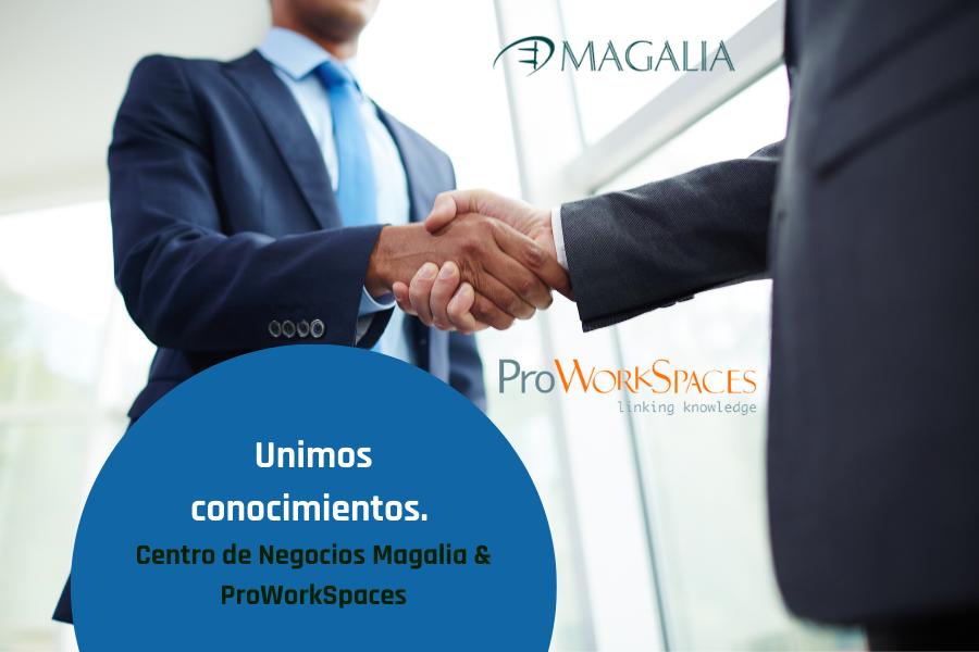 """«Unimos conocimientos"""" el Centro de Negocios Magalia forma parte de ProWork Spaces"""
